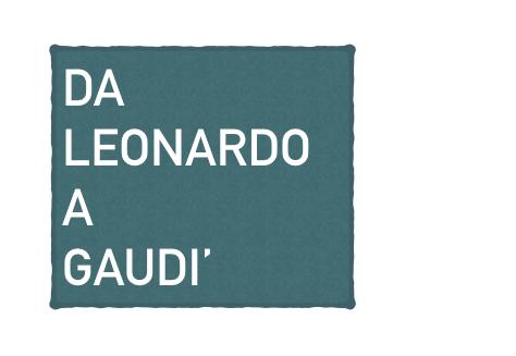 Da Leonardo a Gaudì